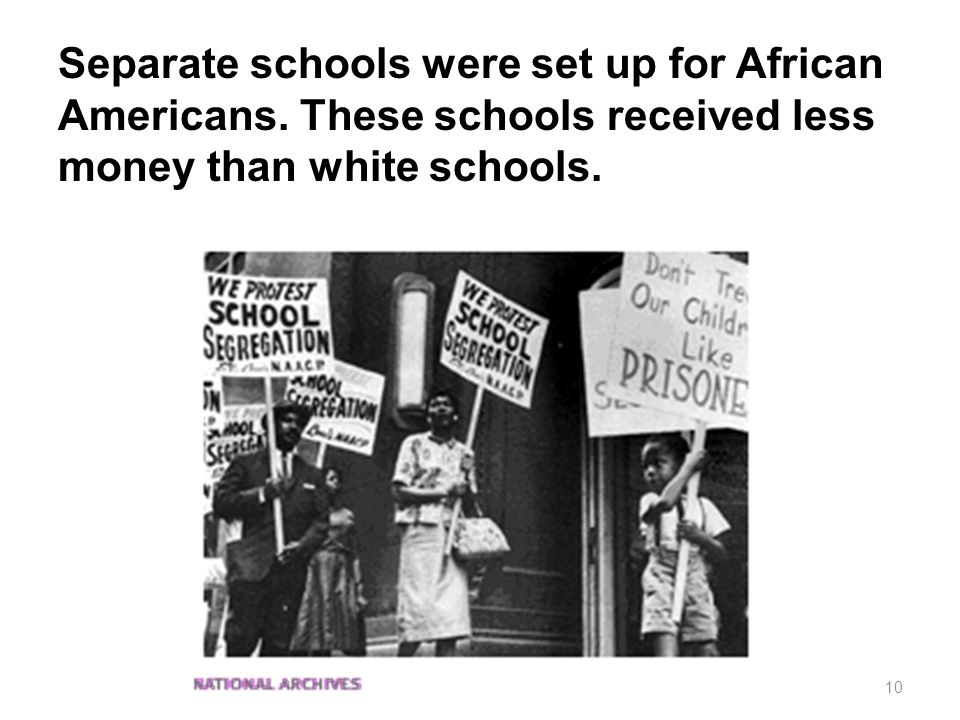 Separate schools were set up for African Americans