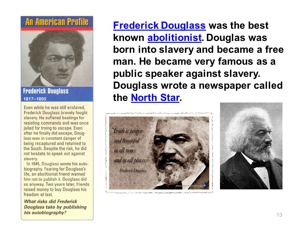 Frederick Douglass was the best known abolitionist