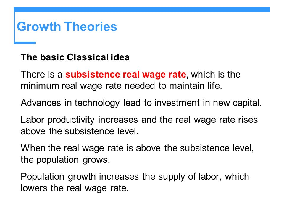 Growth Theories The basic Classical idea