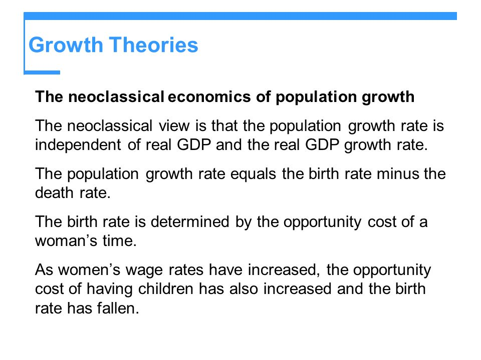 Growth Theories The neoclassical economics of population growth