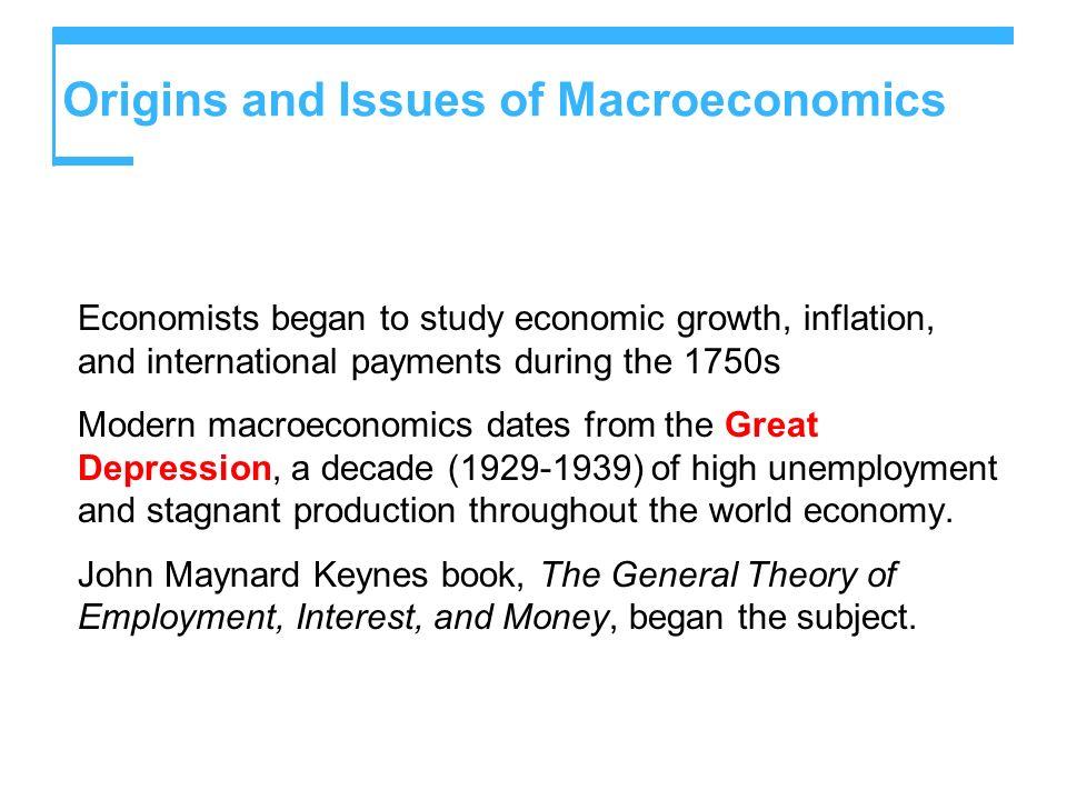 Origins and Issues of Macroeconomics