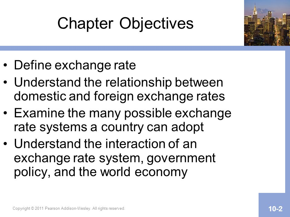 Chapter Objectives Define exchange rate
