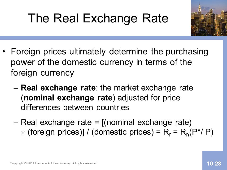 The Real Exchange Rate Foreign prices ultimately determine the purchasing power of the domestic currency in terms of the foreign currency.