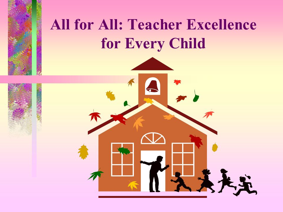 All for All: Teacher Excellence for Every Child