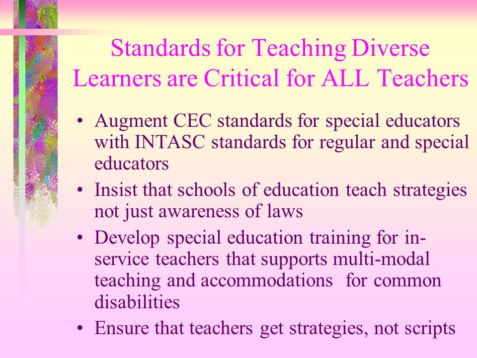 Standards for Teaching Diverse Learners are Critical for ALL Teachers