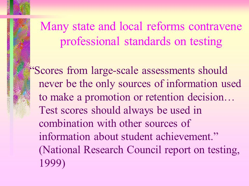 Many state and local reforms contravene professional standards on testing
