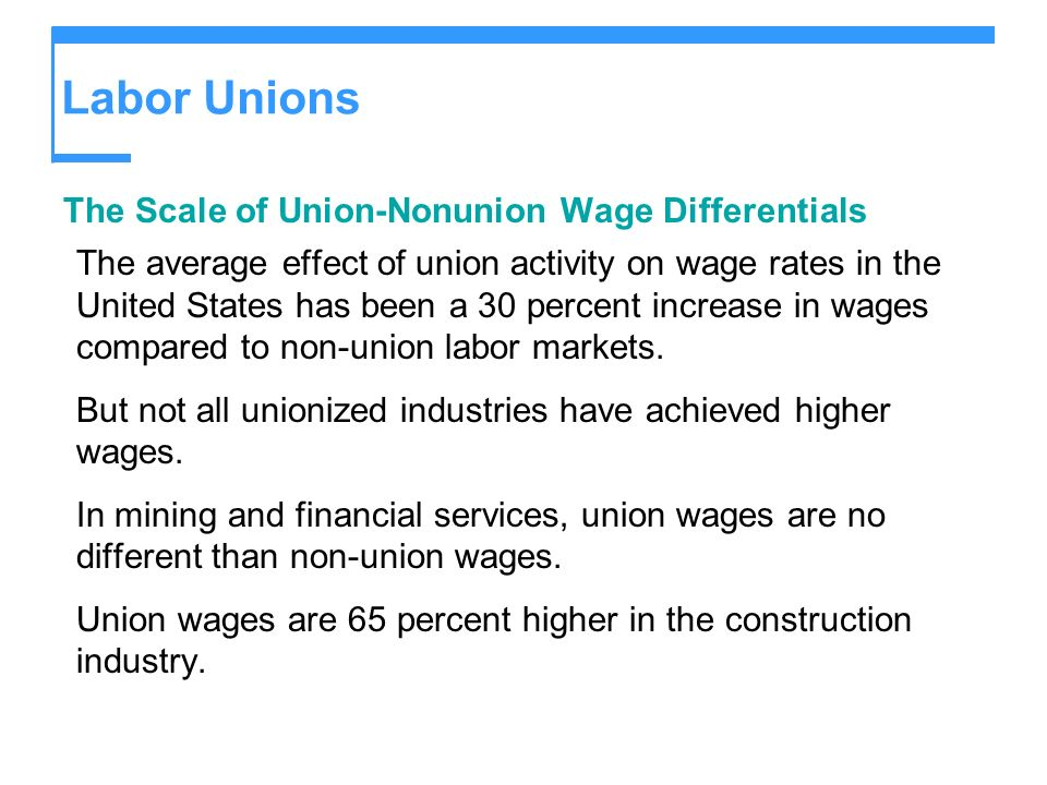 Labor Unions The Scale of Union-Nonunion Wage Differentials