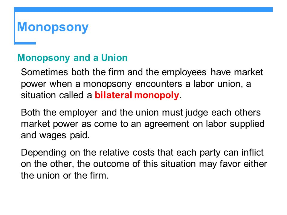 Monopsony Monopsony and a Union