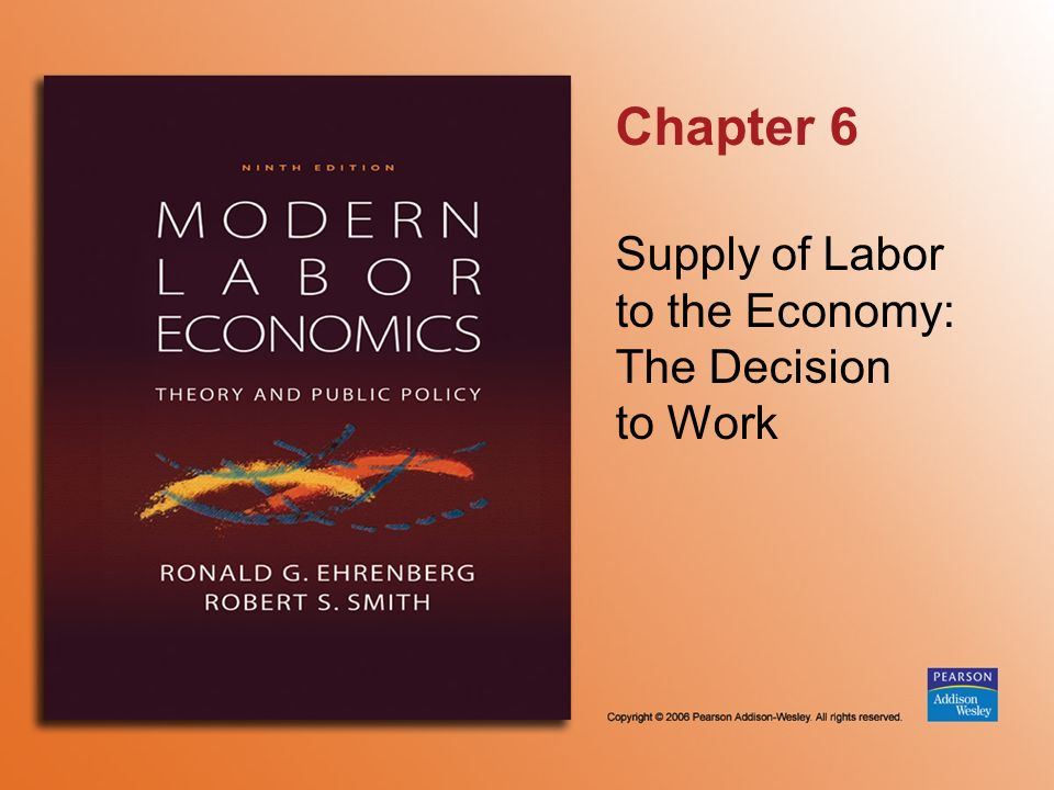 Supply of Labor to the Economy: The Decision to Work