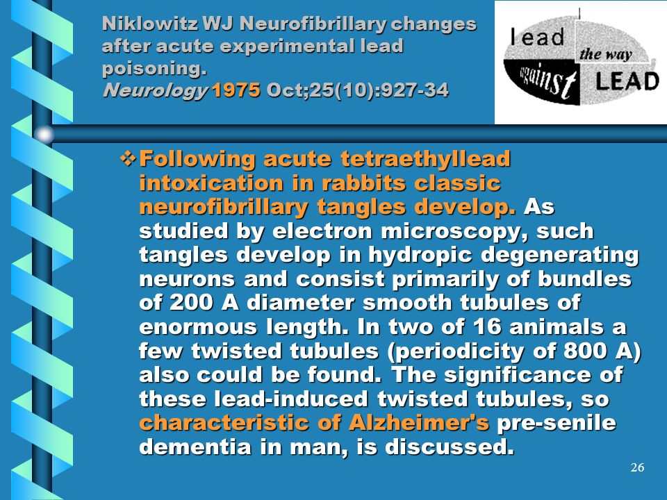 Niklowitz WJ Neurofibrillary changes after acute experimental lead poisoning. Neurology 1975 Oct;25(10):927-34