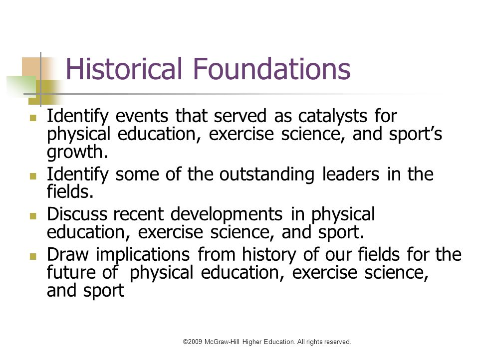historical foundations in the field of All of the courses i teach are infused with an educational foundations perspective unfortunately many people (even some in the education field) have misconceptions about what it means to use an educational foundations perspective.