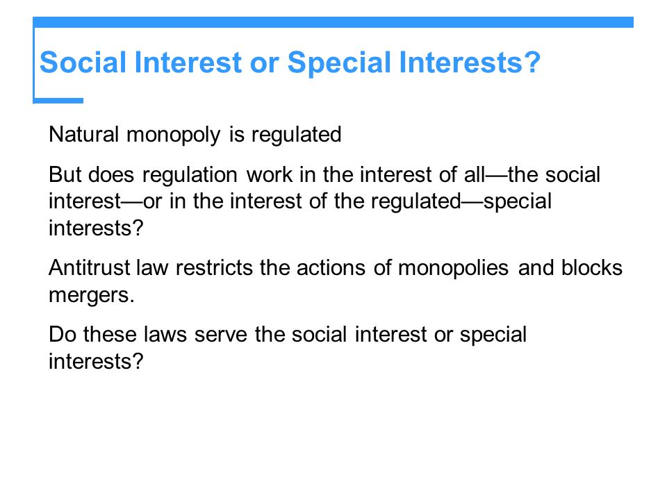 Social Interest or Special Interests
