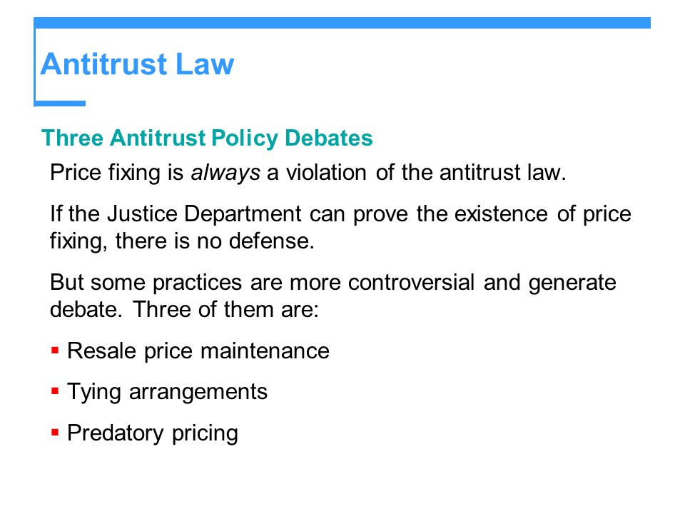 Antitrust Law Three Antitrust Policy Debates