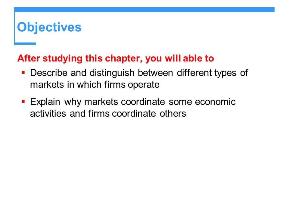 Objectives After studying this chapter, you will able to