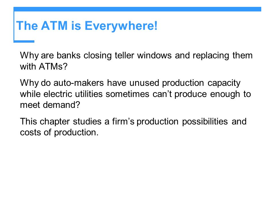 The ATM is Everywhere! Why are banks closing teller windows and replacing them with ATMs