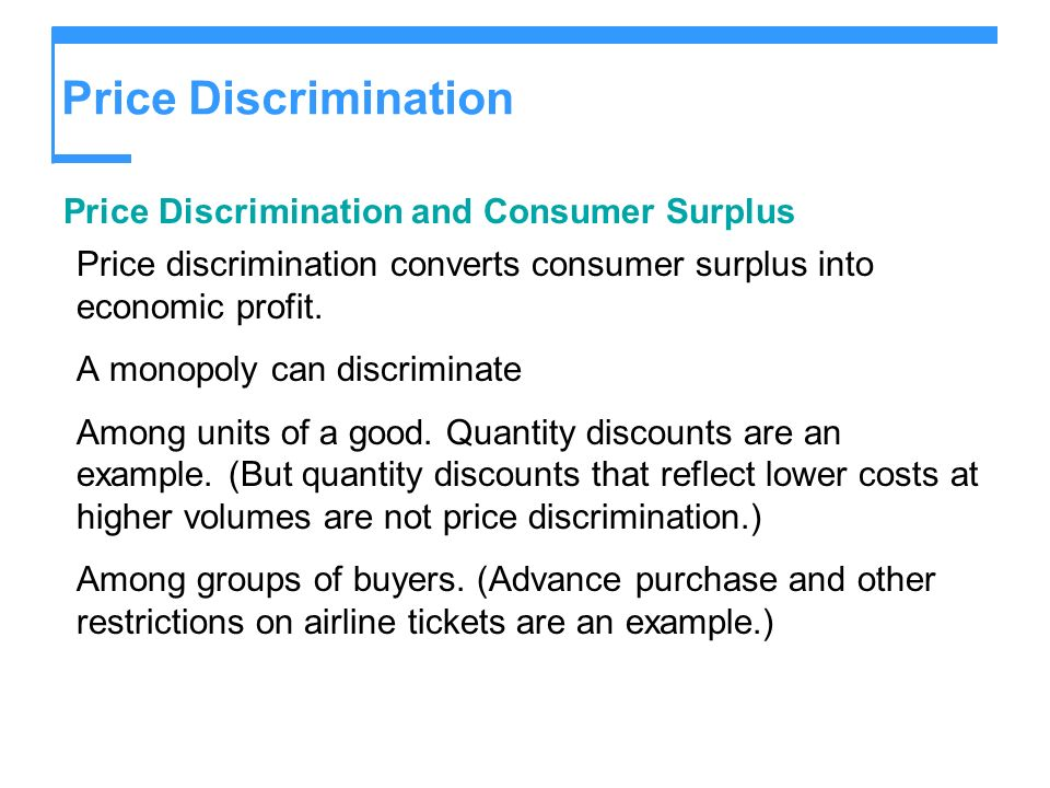 Price Discrimination Price Discrimination and Consumer Surplus