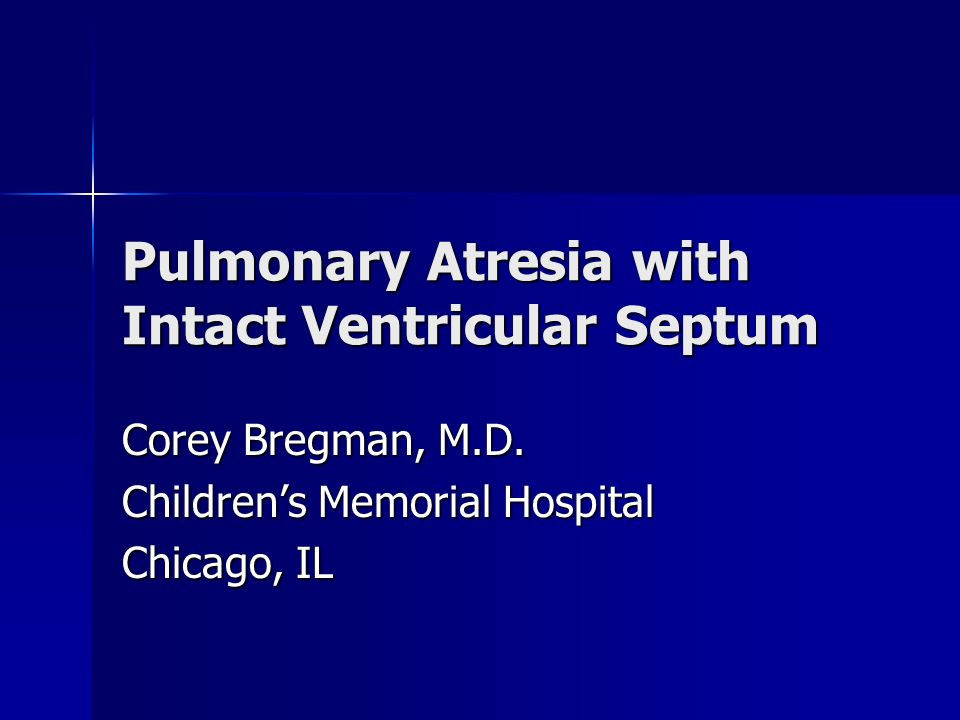 Pulmonary Atresia with Intact Ventricular Septum
