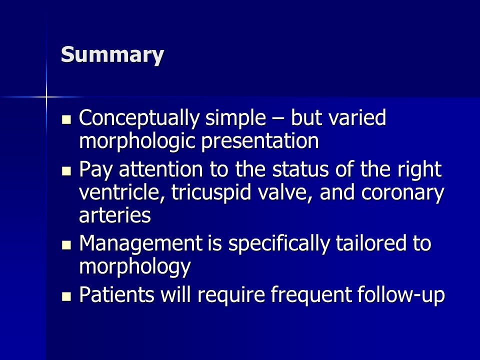 Summary Conceptually simple – but varied morphologic presentation.