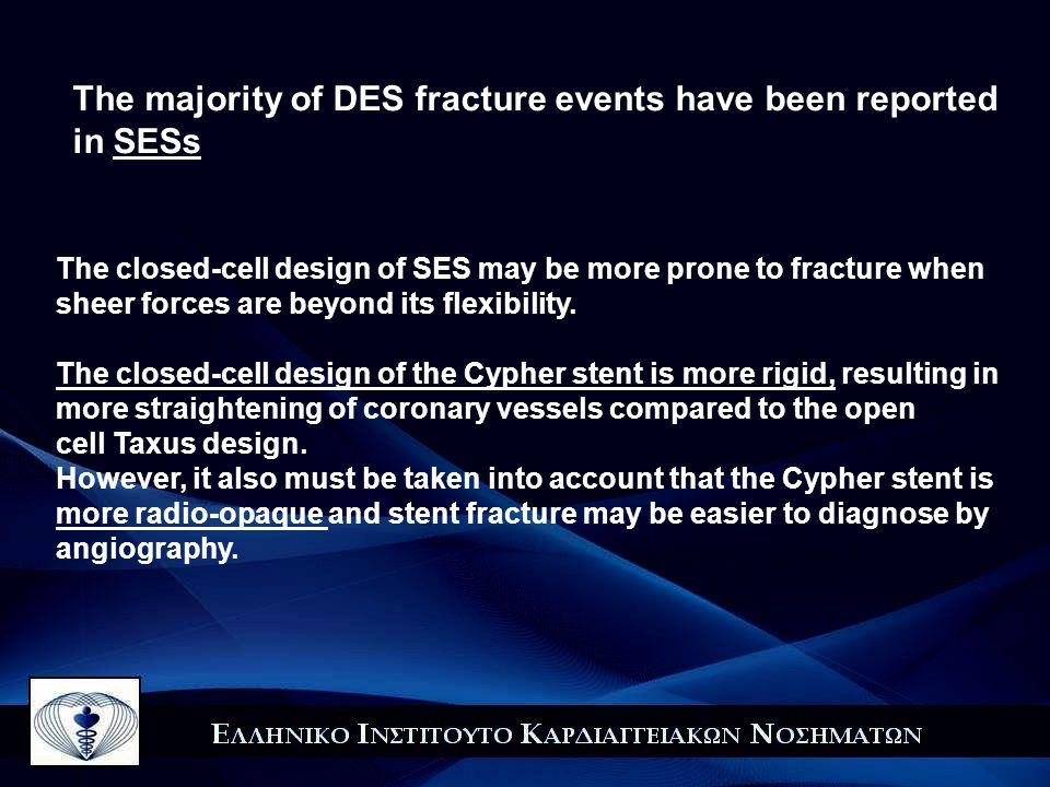 The majority of DES fracture events have been reported in SESs