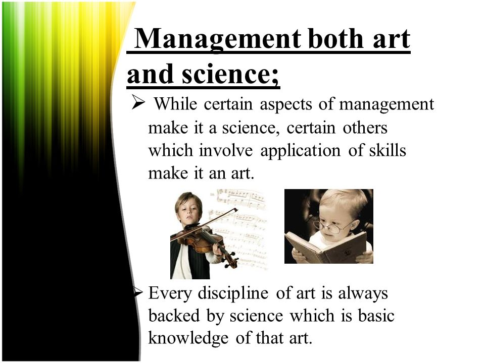 Management both art and science;