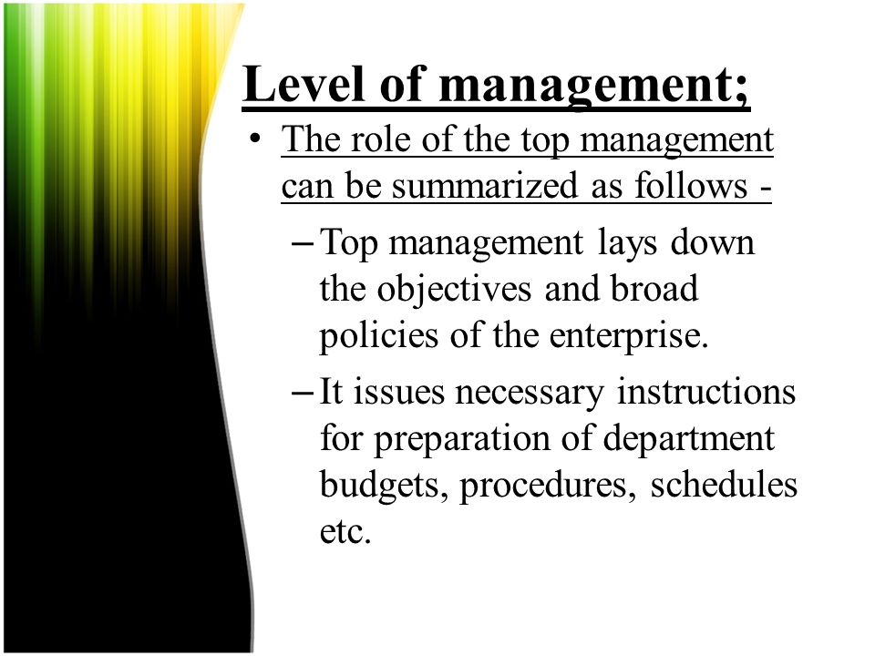 Level of management; The role of the top management can be summarized as follows -
