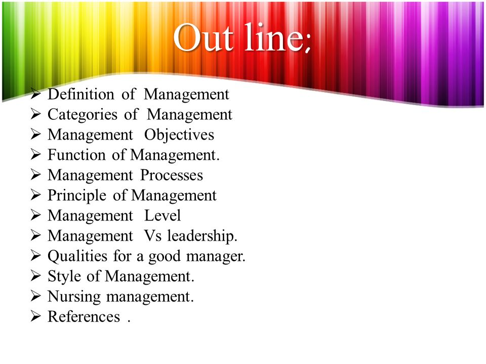 Out line; Definition of Management Categories of Management