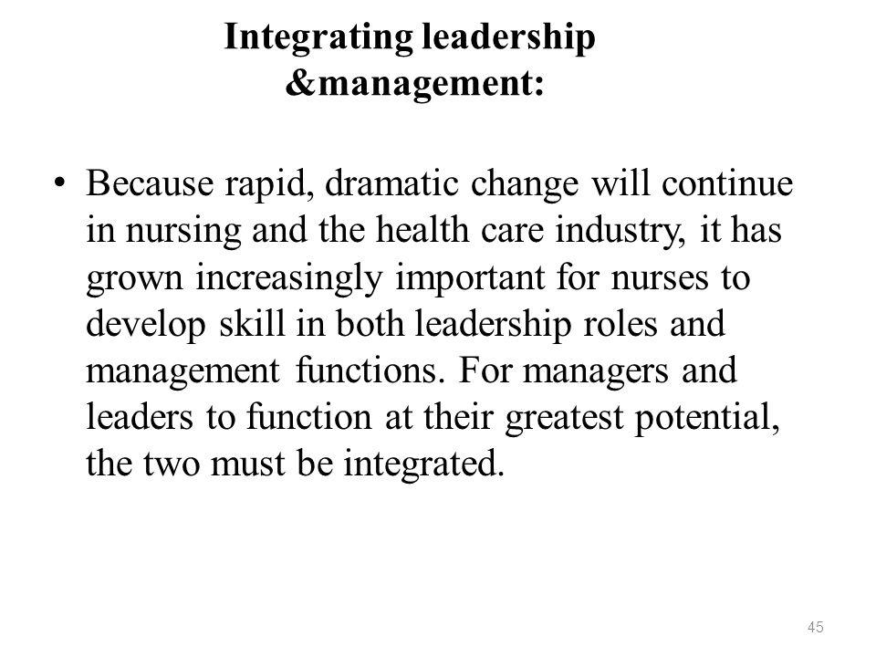 Integrating leadership &management: