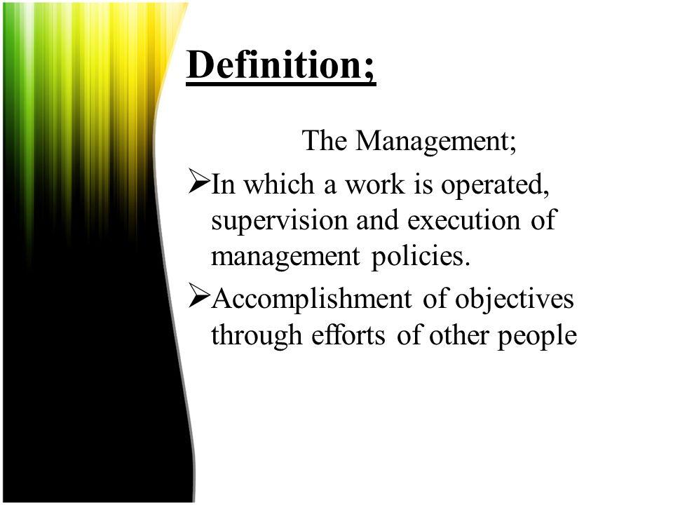 Definition; The Management;