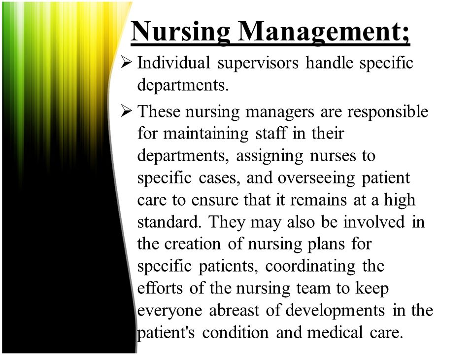 Nursing Management; Individual supervisors handle specific departments.