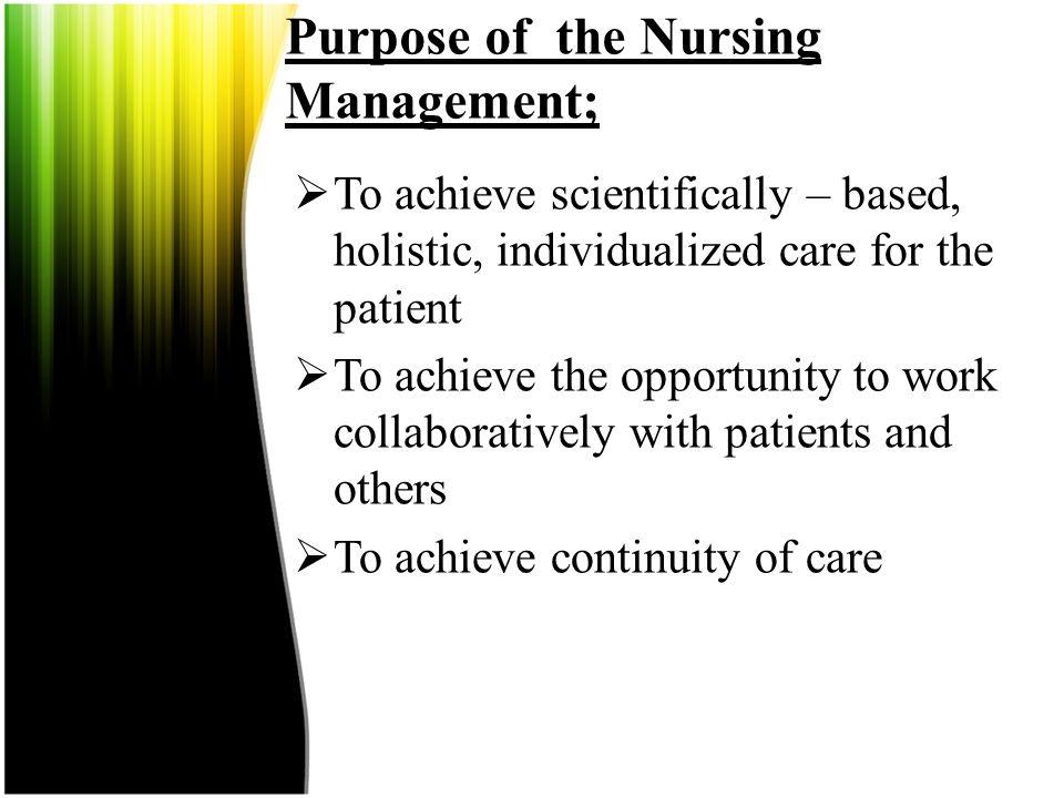 Purpose of the Nursing Management;