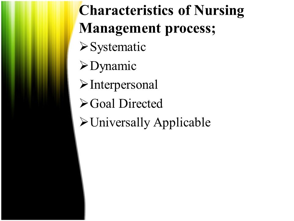 Characteristics of Nursing Management process;