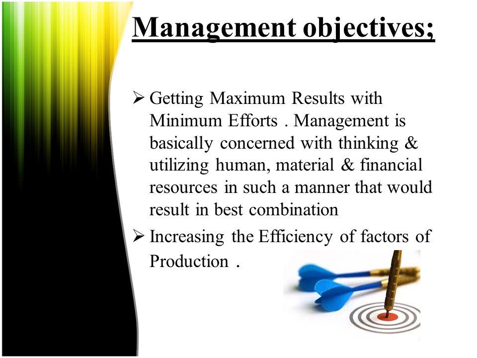 Management objectives;