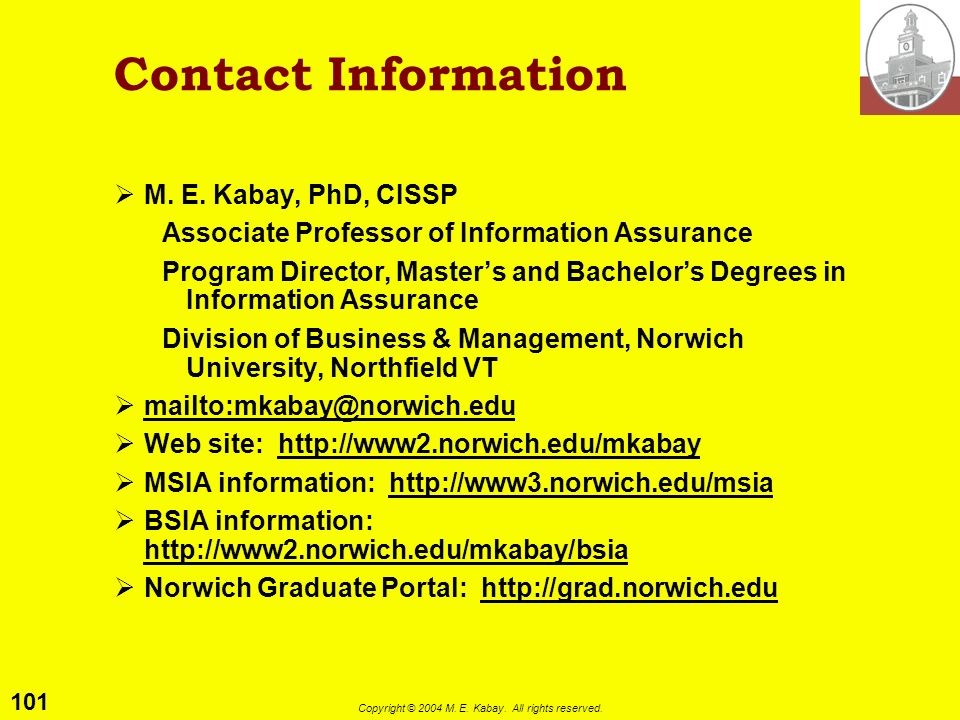 Contact Information M. E. Kabay, PhD, CISSP. Associate Professor of Information Assurance.