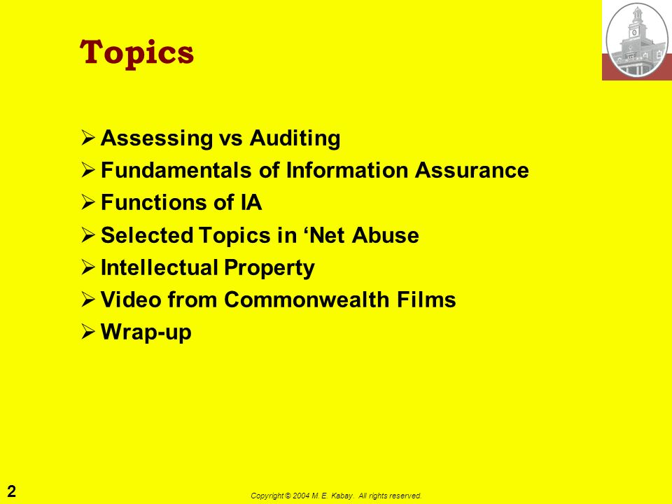 Topics Assessing vs Auditing Fundamentals of Information Assurance