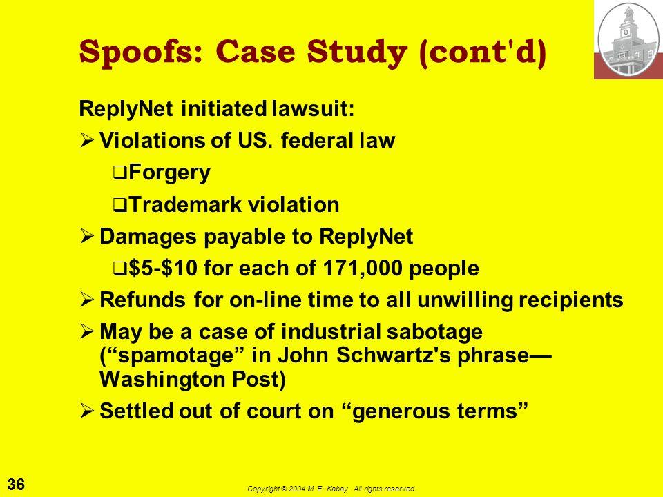 Spoofs: Case Study (cont d)