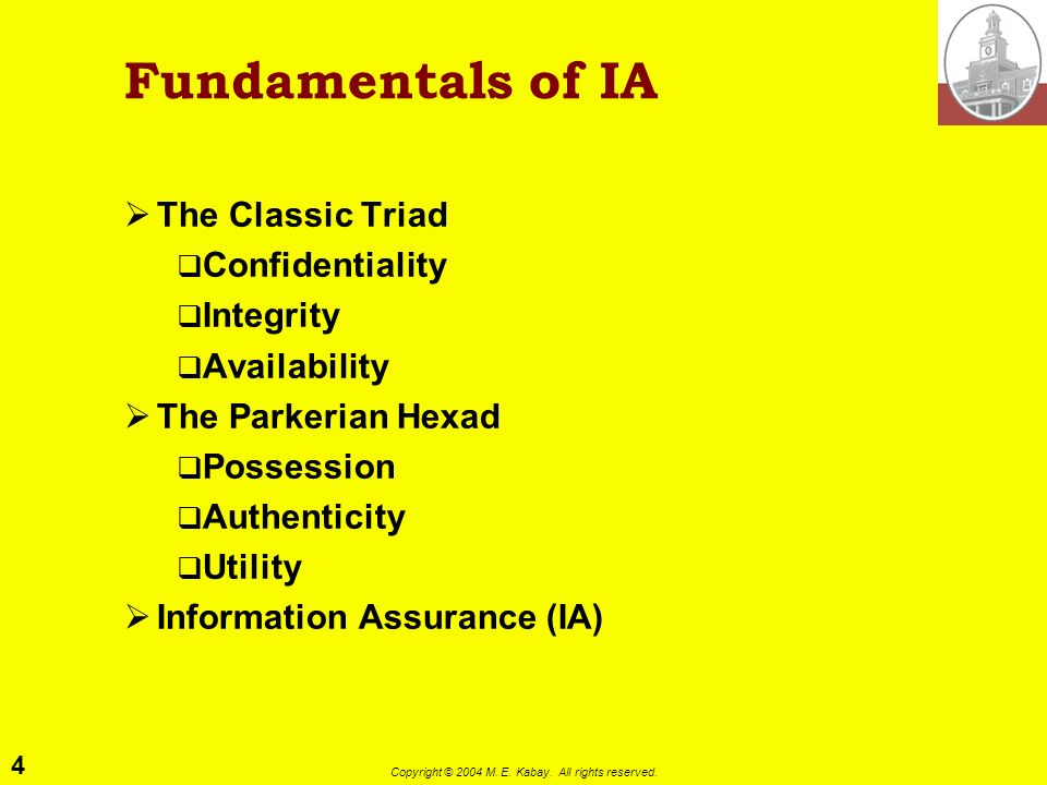 Fundamentals of IA The Classic Triad Confidentiality Integrity