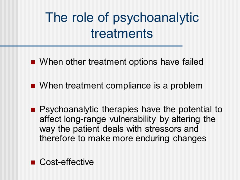 The role of psychoanalytic treatments
