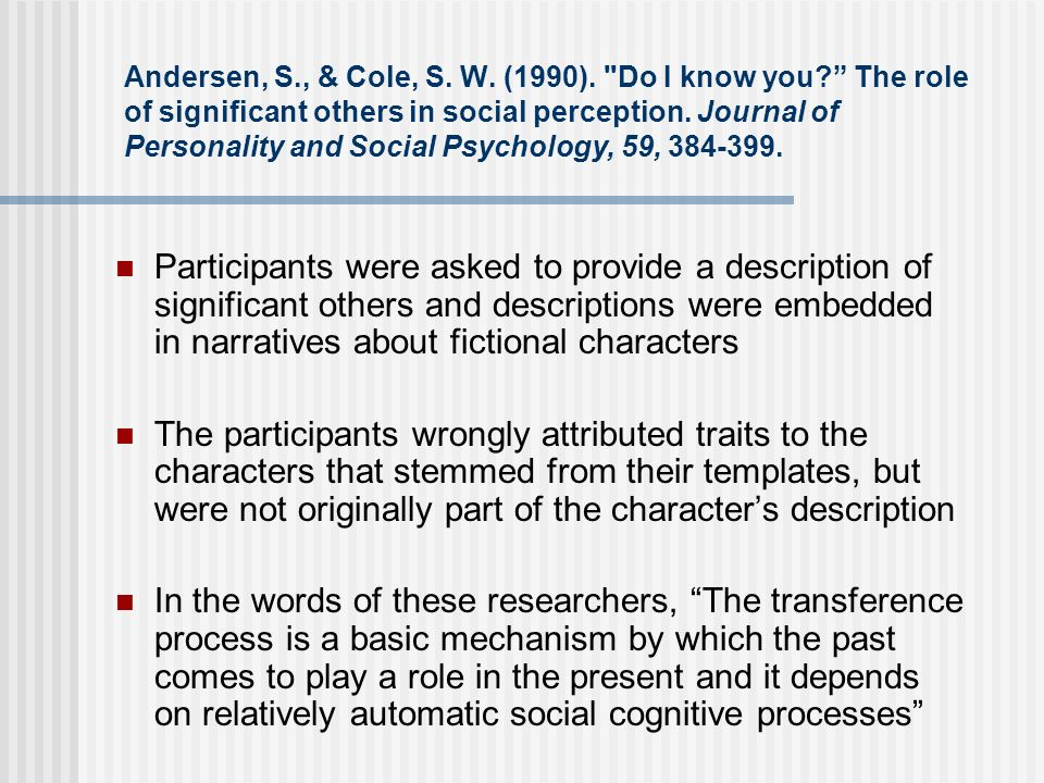 Andersen, S. , & Cole, S. W. (1990). Do I know you