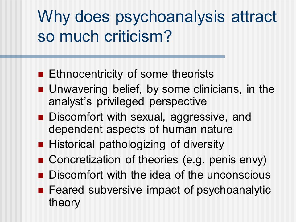 Why does psychoanalysis attract so much criticism