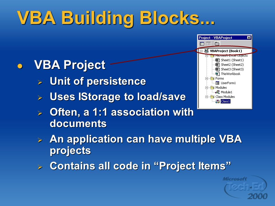 VBA Building Blocks... VBA Project Unit of persistence