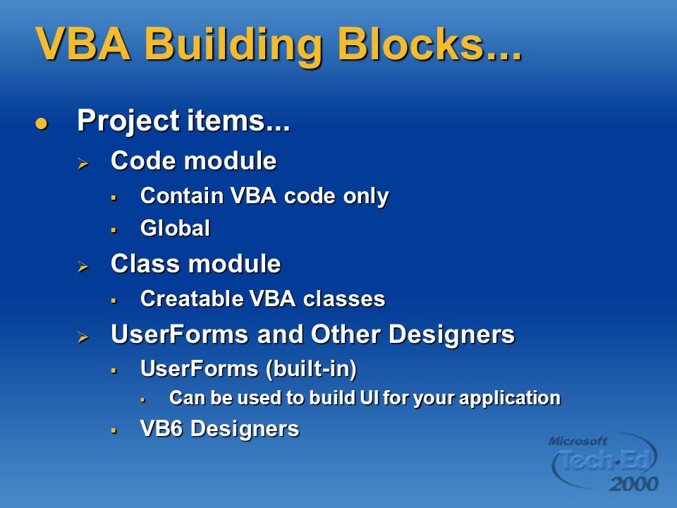 VBA Building Blocks... Project items... Code module Class module
