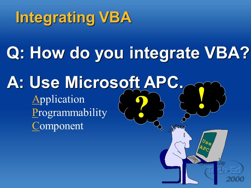 Q: How do you integrate VBA