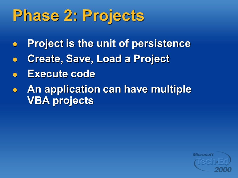 Phase 2: Projects Project is the unit of persistence