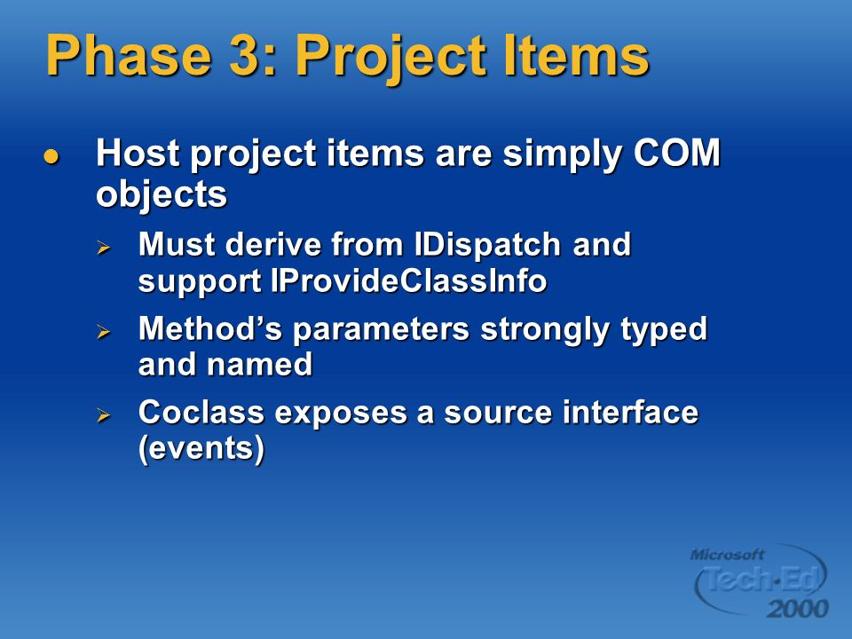Phase 3: Project Items Host project items are simply COM objects