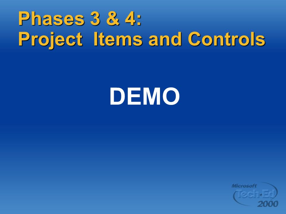 DEMO Phases 3 & 4: Project Items and Controls Page 48