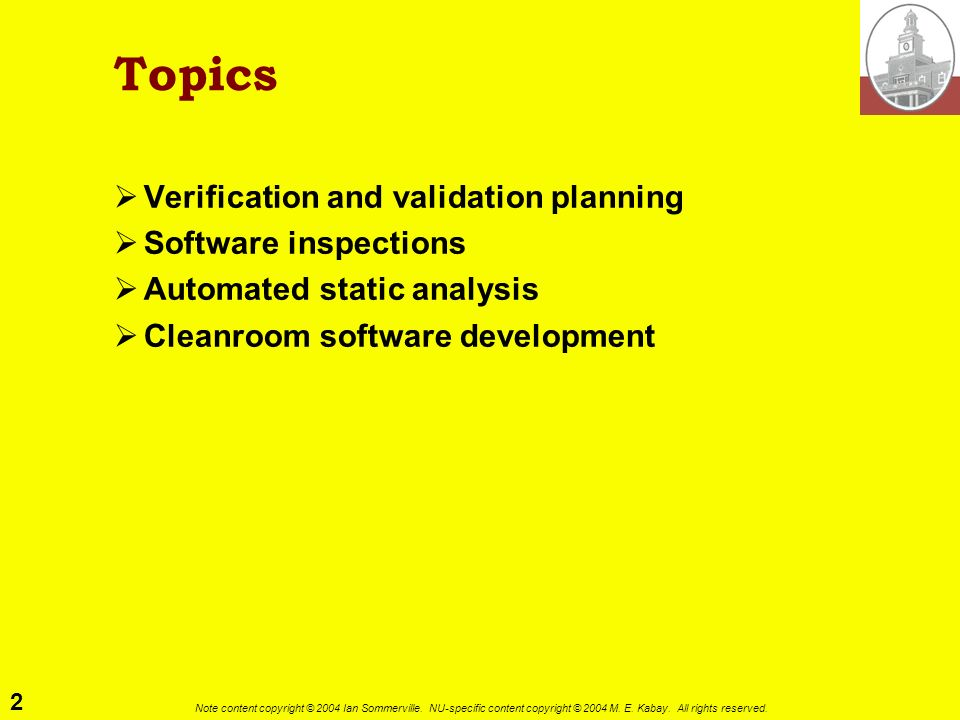 Topics Verification and validation planning Software inspections