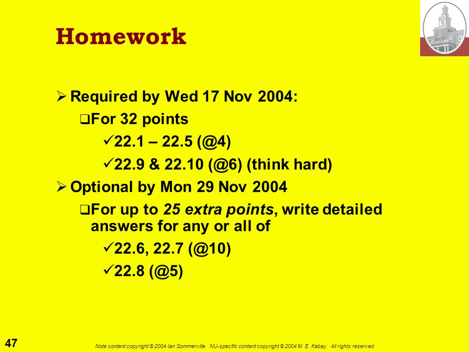 Homework Required by Wed 17 Nov 2004: For 32 points 22.1 – 22.5