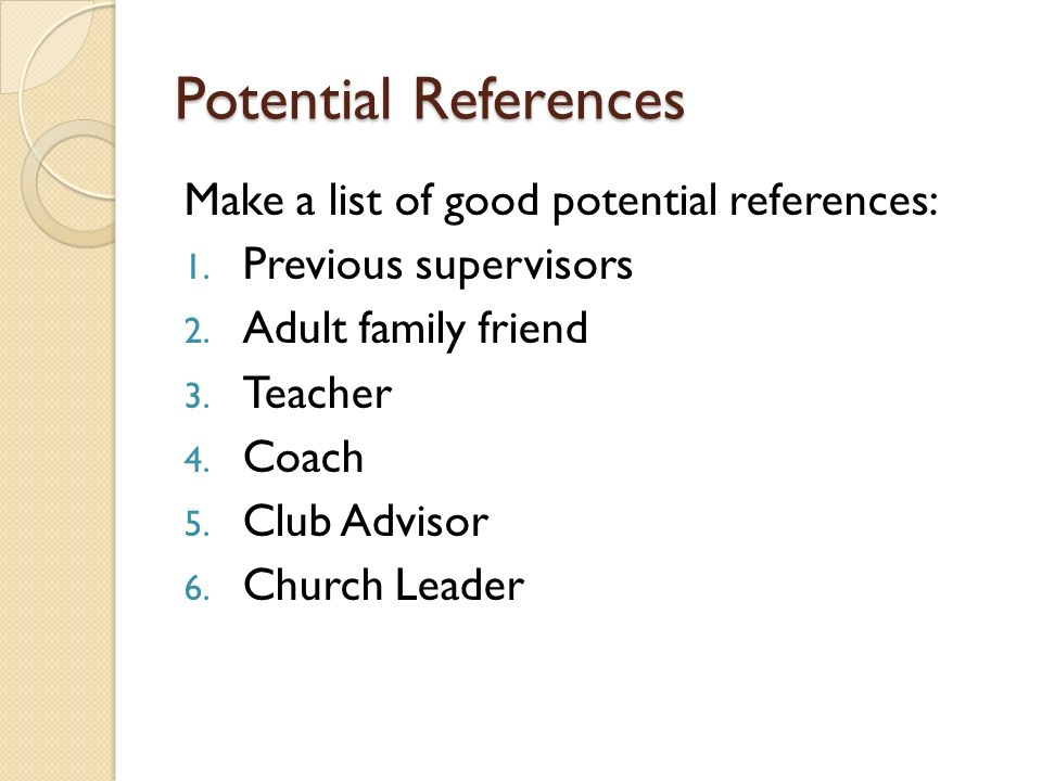 Potential References Make a list of good potential references: