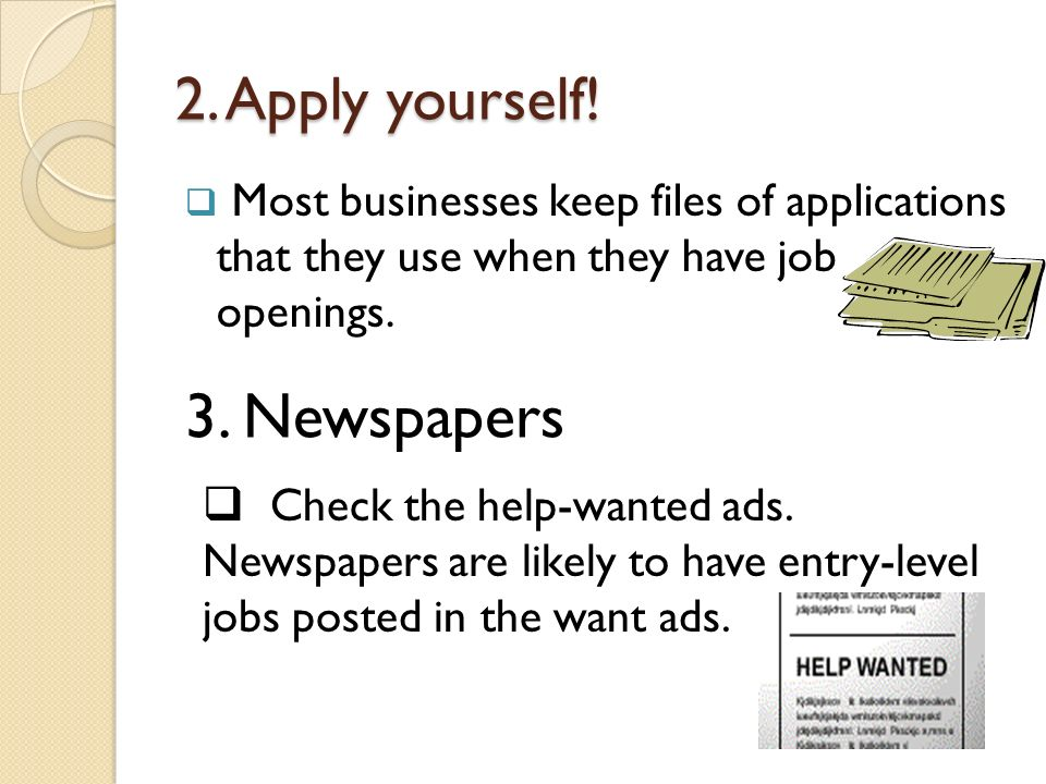 3. Newspapers 2. Apply yourself!