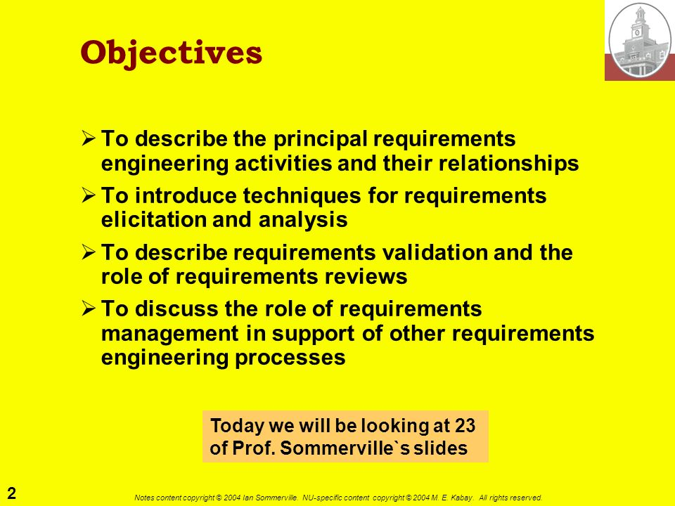 Objectives To describe the principal requirements engineering activities and their relationships.